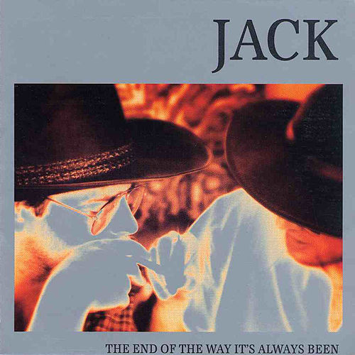 The End of the Way it's Always Been by Jack
