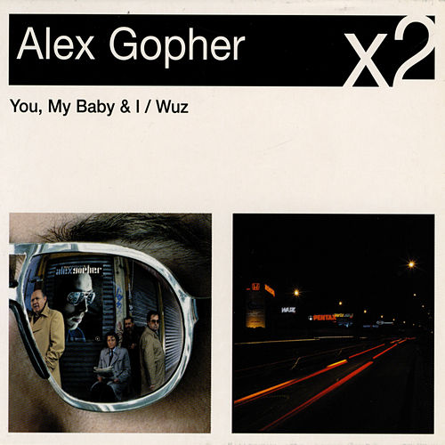 You My Baby And I / Wuz by Alex Gopher