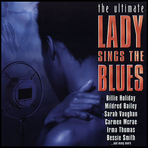 The Ultimate Lady Sings the Blues de Various Artists