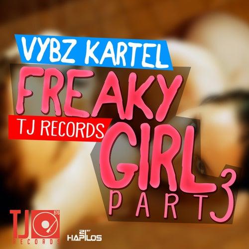 Freaky Girl Part 3 - Single by VYBZ Kartel