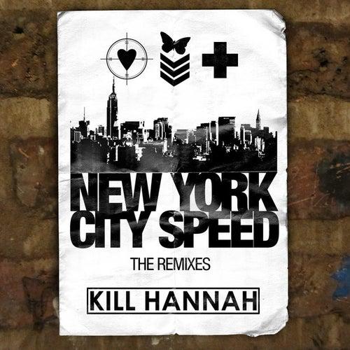 New York City Speed Remix  Maxi-Single by Kill Hannah