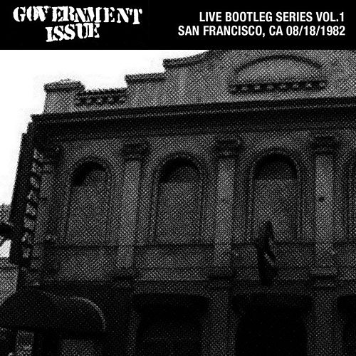 Live Bootleg Series Vol. 1: 08/18/1982 San Francisco, CA by Government Issue