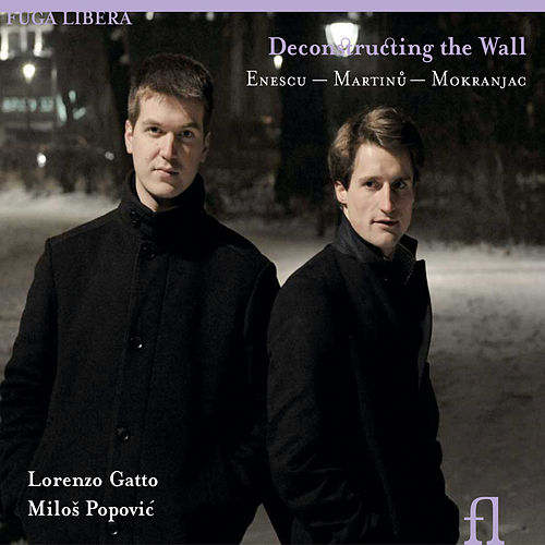 Enesco, Martinů & Mokranjac: Deconstructing the Wall by Lorenzo Gatto