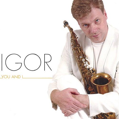You and I de IGOR