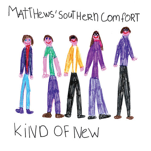 Kind Of New de Matthews Southern Comfort