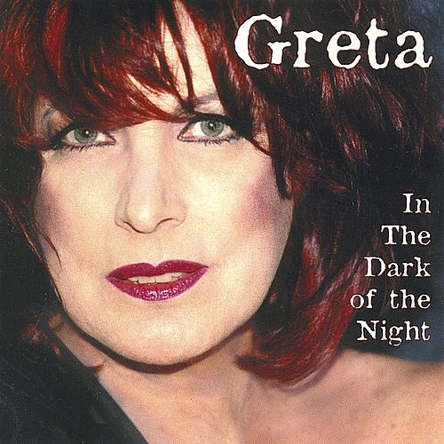 In The Dark Of The Night von Greta
