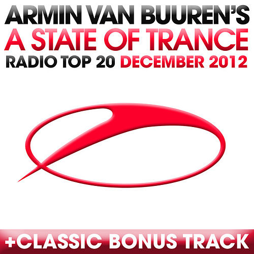 A State Of Trance Radio Top 20 - December 2012 (Including Classic Bonus Track) von Various Artists