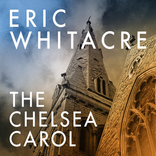 The Chelsea Carol von Eric Whitacre