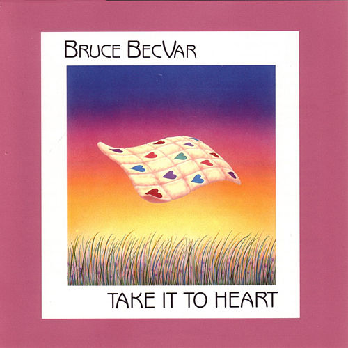 Take It To Heart by Bruce Becvar