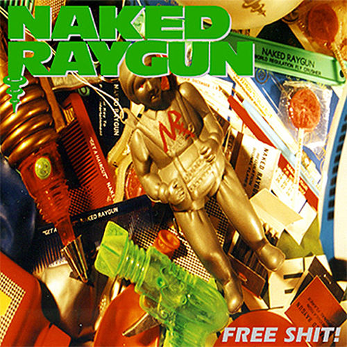 Free Shit! Live in Chicago (2 Final Shows) by Naked Raygun