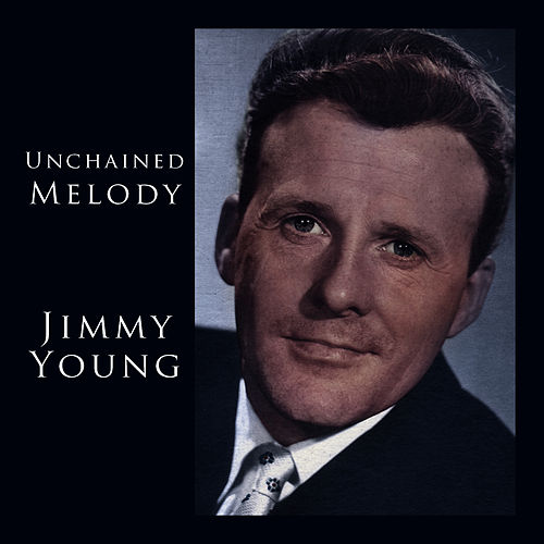Unchained Melody von Jimmy Young
