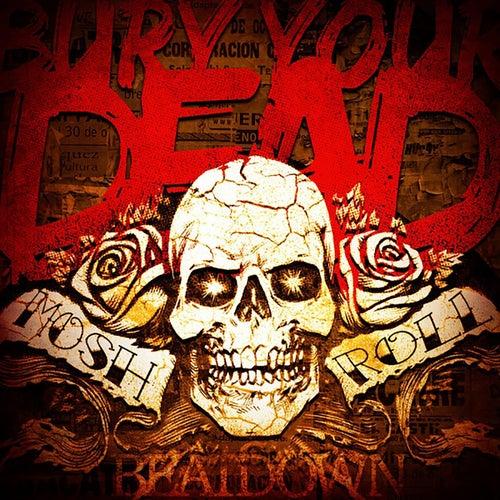 Mosh N' Roll von Bury Your Dead