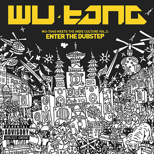 Wu-Tang Meets The Indie Culture, Vol. 2: Enter The Dubstep von Wu-Tang Clan