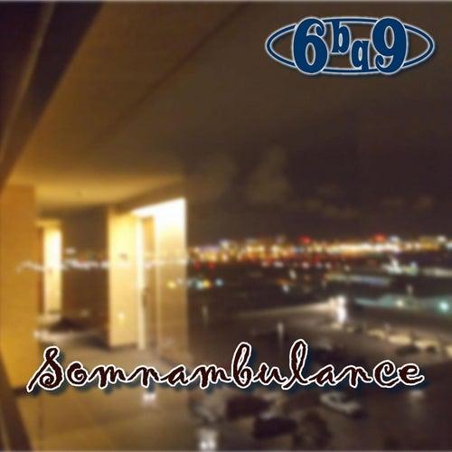 Somnambulance by 6bq9
