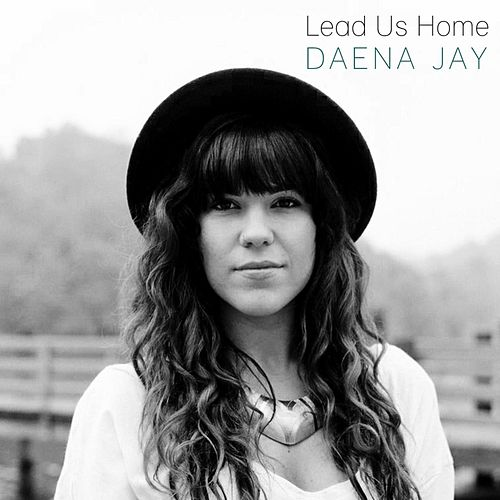 Lead Us Home by Daena Jay