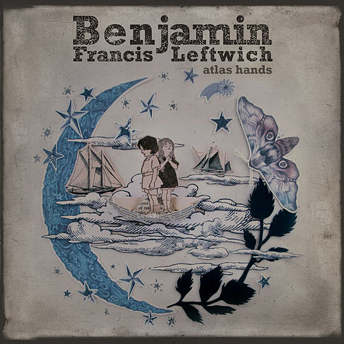 Atlas Hands - EP by Benjamin Francis Leftwich