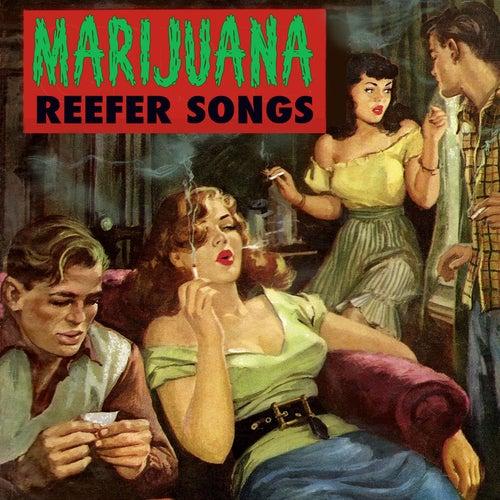 Marijuana Reefer Songs by Various Artists