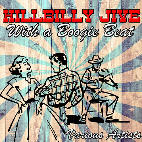 Hillbilly Jive with a Boogie Beat by Various Artists