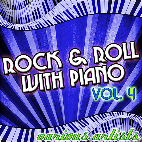 Rock & Roll With Piano Vol. 4 by Various Artists