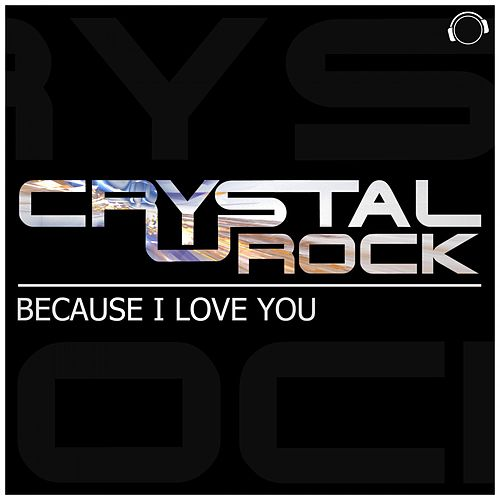 Because I Love You by Crystal Rock