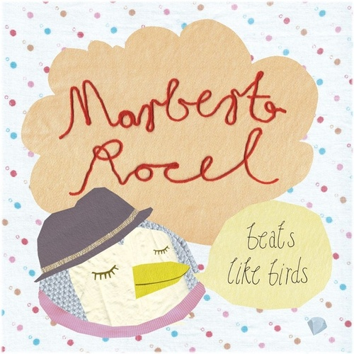 Beats Like Birds de Marbert Rocel