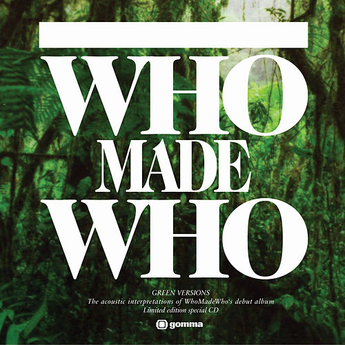 The Green Versions by WhoMadeWho
