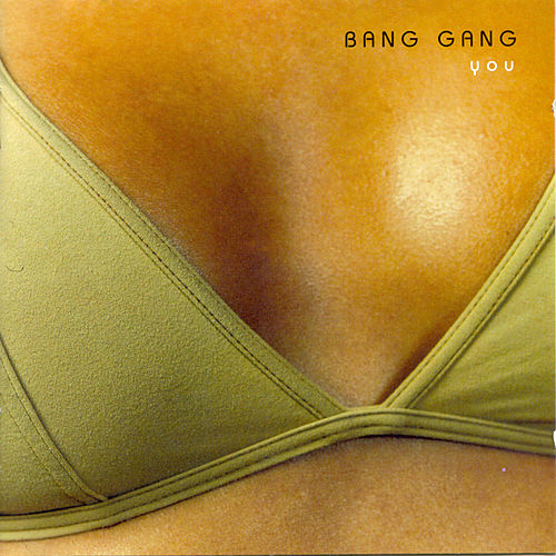 You (Bonus Track Version) de Bang Gang