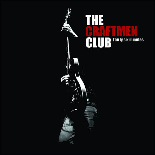 Thirty Six Minutes de The Craftmen Club