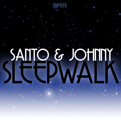 Sleepwalk di Santo and Johnny