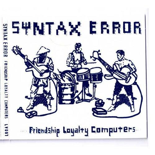Friendship Loyalty Computers de Syntax Error