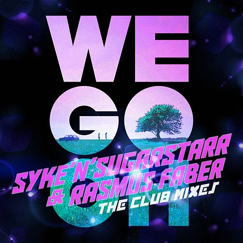 We Go Oh - The Remixes by Syke'n'Sugarstarr