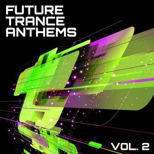 Future Trance Anthems, Vol. 2 von Various Artists