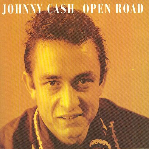 Open Road by Johnny Cash