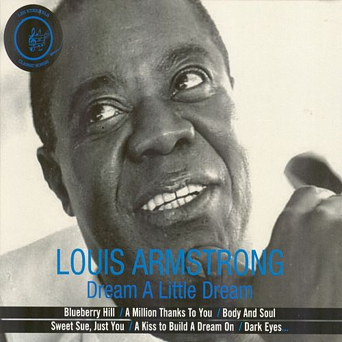 Dream a Little Dream von Louis Armstrong