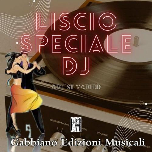 Liscio speciale dj by Artisti Vari
