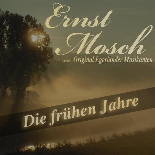 Die frühen Jahre von Ernst Mosch