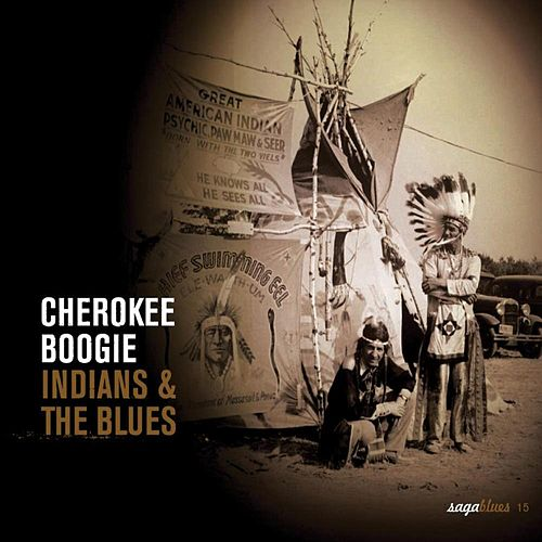 Saga Blues: Cherokee Boogie 'Indians and the Blues' by Various Artists