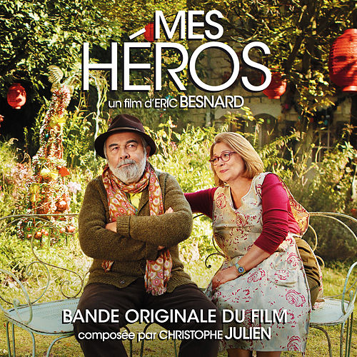 Mes héros (Bande originale du film) by Christophe Julien