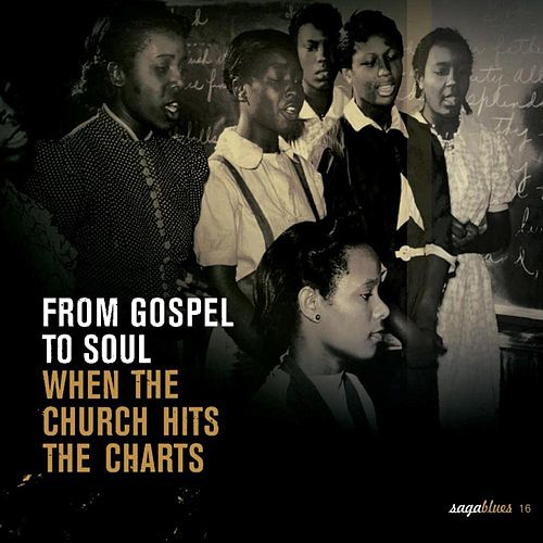 Saga Blues: From Gospel to Soul 'When the Church Hits the Charts' de Various Artists