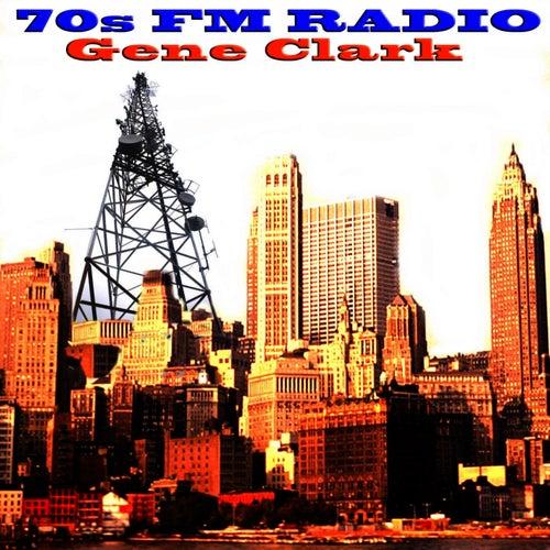 70s FM Radio: Gene Clark von Gene Clark