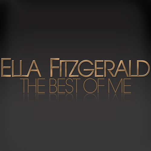 The Best of Me von Ella Fitzgerald
