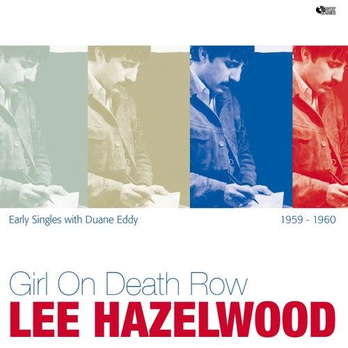 Girl On Death Row (Early Singles With Duane Eddy) von Lee Hazlewood