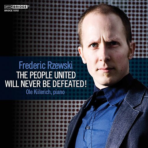 Frederic Rzewski: The People United Will Never Be Defeated! by Ole Kiilerich