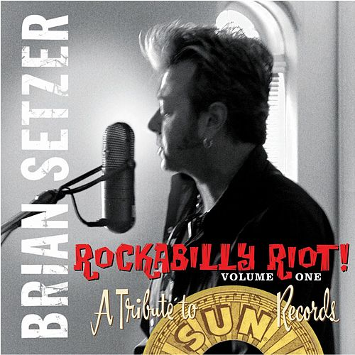 Rockabilly Riot, Vol. 1 - A Tribute to Sun Records van Brian Setzer
