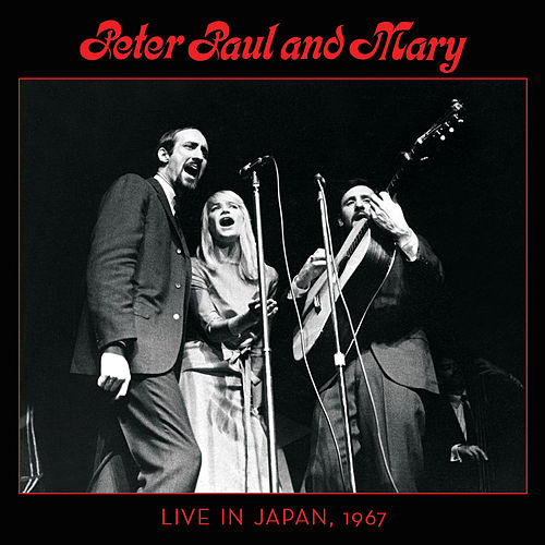 Peter, Paul & Mary: Live in Japan, 1967 de Peter, Paul and Mary