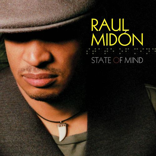 State Of Mind by Raul Midon