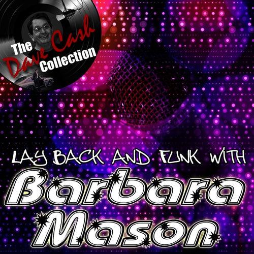 Lay Back And Funk With Barbara Mason - [The Dave Cash Collection] de Barbara Mason
