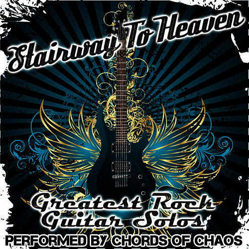 Stairway To Heaven - Greatest Rock Guitar Solos di Chords Of Chaos