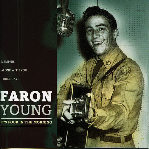It's Four In The Morning von Faron Young