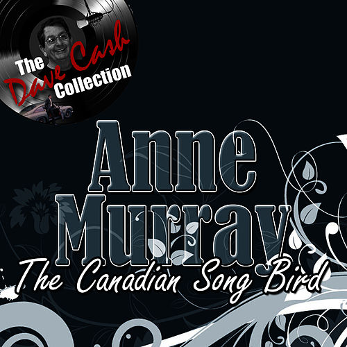The Canadian Song Bird - [The Dave Cash Collection] von Anne Murray
